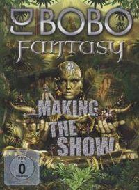 Cover DJ BoBo - Fantasy - Making The Show [DVD]